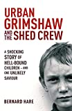 Urban Grimshaw and The Shed Crew - Bernard Hare