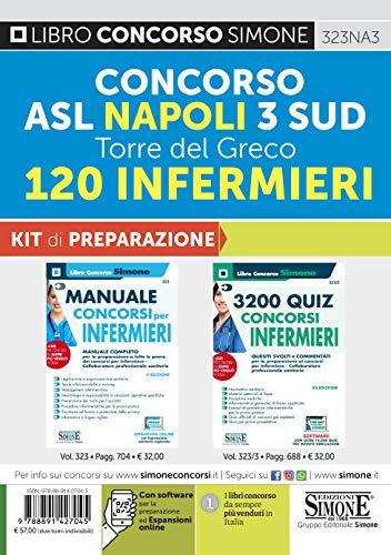 Concorso ASL Napoli 3 Sud Torre del Greco. 120 infermieri. Kit di preparazione. Manuale + quiz. Con espansione online. Con software di simulazione
