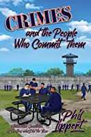 Crimes and the People Who Commit Them: Fiction with Conviction by the Guy Who Did the Time