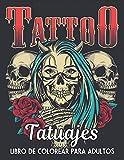 Libro de Colorear para Adultos Tatuajes: un Libro de Colorear de Adultos para Aliviar el Estrés Regalo increíble para los amantes de los tatuajes 50 ... relajantes de una cara para hombres y mujeres