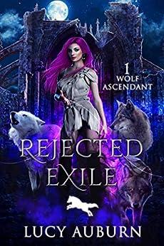 Rejected Exile (Wolf Ascendant Book 1) (English Edition) par [Lucy Auburn]