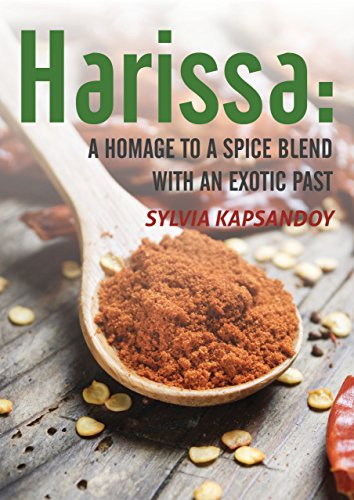 Harissa: A Homage To A Spice Blend With An Exotic Past (English Edition)