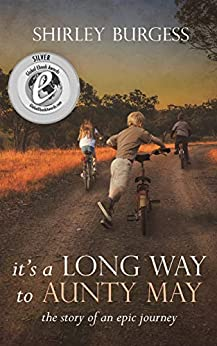 [Shirley Burgess]のIt's a Long Way to Aunty May: The Story of an Epic Journey (English Edition)