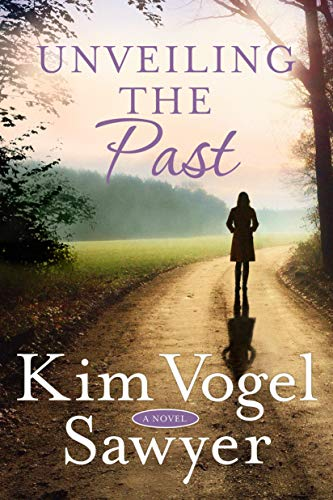 Unveiling the Past: A Novel by [Kim Vogel Sawyer]