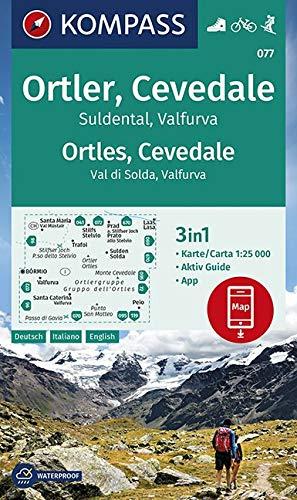 Carta escursionistica n. 077. Ortles, Cevedale, Val di Solda, Valfurva 1:25.000: 3in1 Wanderkarte 1:25000 mit Aktiv Guide inklusive Karte zur offline ... in der KOMPASS-App. Fahrradfahren. Skitouren.
