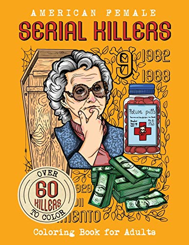 American Female SERIAL KILLERS: Coloring Book for Adults. Over 60 killers to color (True Crime Gifts, Band 1)