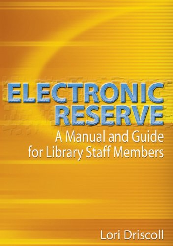Electronic Reserve: A Manual and Guide for Library Staff Members (English Edition)