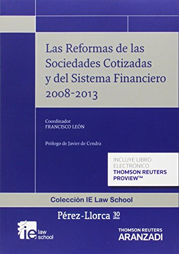 Las reformas de las sociedades cotizadas y del sistema financiero 2008-2013 (Papel + e-book) (Monografía)