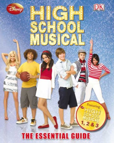 High School Musical: The Essential Guide (Dk Essential Guides)