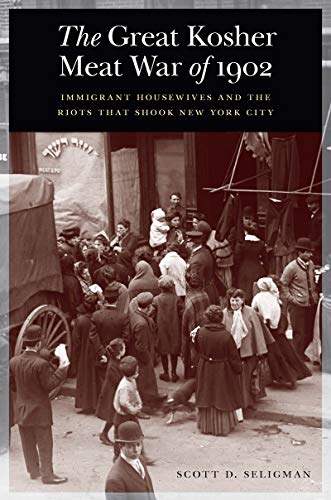 Image of The Great Kosher Meat War of 1902: Immigrant Housewives and the Riots That Shook New York City
