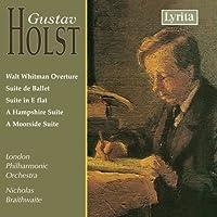 Holst: Walt Whitman Overture / Suite de Ballet / Suite in E Flat / A Hampshire Suite / A Moorside Suite (2007-04-10)
