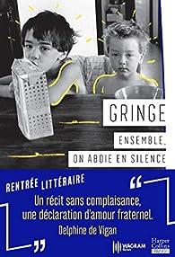 Ensemble, on aboie en silence par  Gringe
