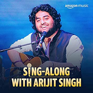 Sing-along with Arijit Singh