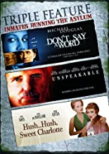Triple Feature - Inmates Running the Asylum: (Don't Say a Word / Unspeakable / Hush...Hush, Sweet Charlotte)