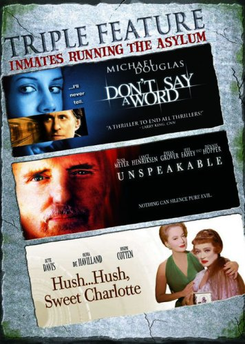 Triple Feature - Inmates Running the Asylum (Don't Say a Word / Unspeakable / Hush...Hush, Sweet Charlotte)