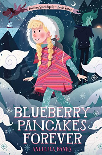 Blueberry Pancakes Forever: Finding Serendipity Book Three (Tuesday...