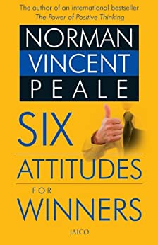 Six Attitudes For Winners by [Norman Vincent Peale]