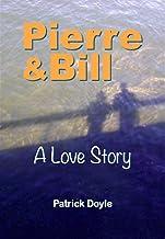 Pierre & Bill: A Love Story