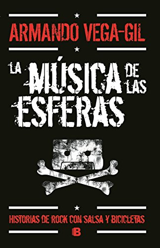 La música de las esferas/ Music of the Spheres: Historias De Rock Con Salsa Y Bicicletas