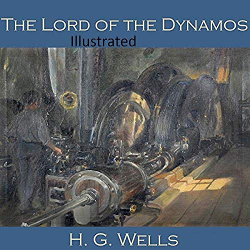 The Lord of the Dynamos Illustrated (English Edition)