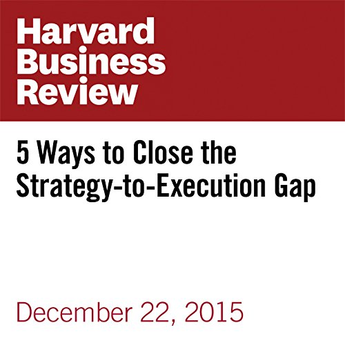 5 Ways to Close the Strategy-to-Execution Gap audiobook cover art