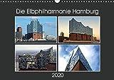 Die Elbphilharmonie Hamburg (Wandkalender 2020 DIN A3 quer)