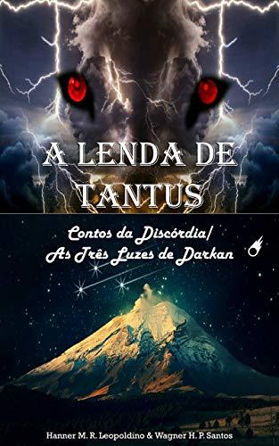 A Lenda de Tantus: Contos da Discórdia/As Três Luzes de Darkan (Portuguese Edition)
