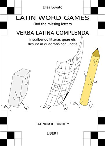 Latin word games - Verba Latina complenda: Find the missing letters - inscribendo litteras quae eis desunt in quadratis coniunctis (Latinum iucundum Book 1) (English Edition)