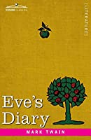 Eve's Diary: Translated from the Original Ms