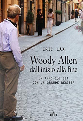 Woody Allen dall'inizio alla fine. Un anno sul set con un grande regista