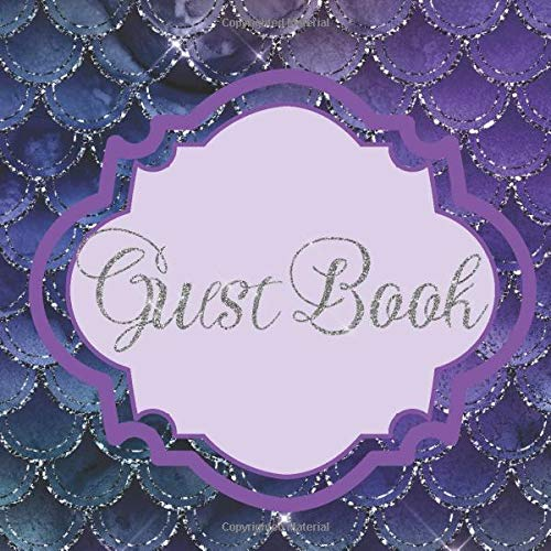 Guest Book: Glitter Mermaid Scales Purple Blue Silver Wedding/Birthday/Graduation/Baby ... Log,Photo,Unique Elegant Ideas Sweet