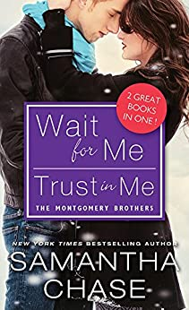 Wait for Me / Trust in Me (Montgomery Brothers Book 0) by [Samantha Chase]