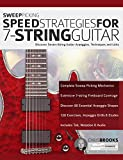 Sweep Picking Speed Strategies for 7-String Guitar: Discover Seven-String Guitar Arpeggios, Techniques and Licks (shred guitar Book 1)