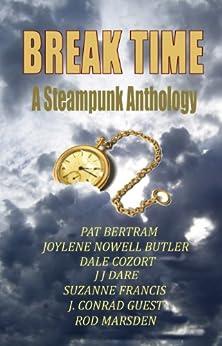 Break Time by [Pat Bertram, J Conrad Guest, JJ Dare, Joylene Nowell Butler, Dale Cozort, Suzanne Francis, Rod Marsden]