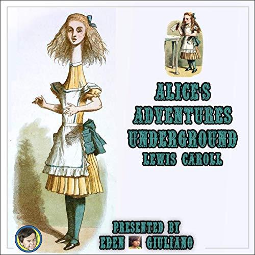 Alice's Adventures Underground cover art