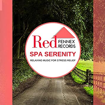 Spa Serenity - Relaxing Music For Stress Relief
