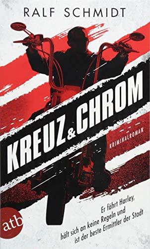 Kreuz und Chrom: Kriminalroman (Hauptkommissar Jan Schröder, Band 1)