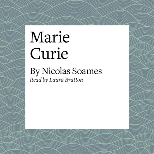 Marie Curie                   By:                                                                                                                                 Nicolas Soames                               Narrated by:                                                                                                                                 Laura Brattan                      Length: 13 mins     Not rated yet     Overall 0.0