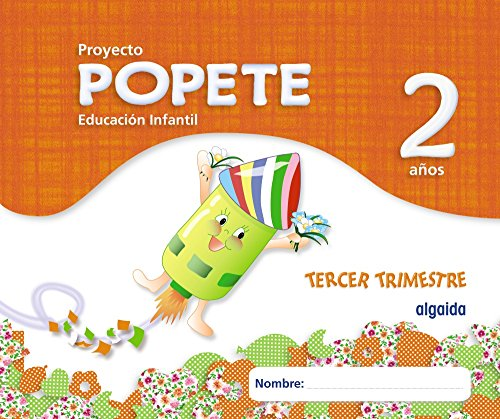 Proyecto Educación Infantil. Popete 2 años Algaida. 3º Trimestre. Primer Ciclo - 9788498777215