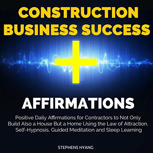 Construction Business Success Affirmations cover art