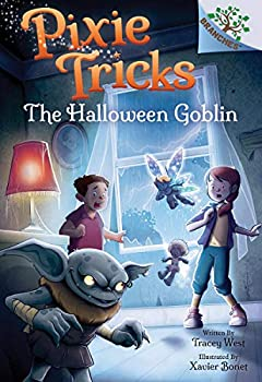 The Halloween Goblin  A Branches Book  Pixie Tricks #4   Library Edition   4
