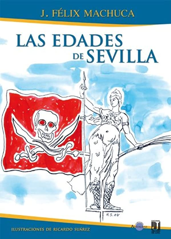 義務別れる自発Las edades de Sevilla (Spanish Edition)