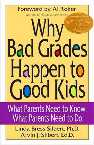 Why Bad Grades Happen To Good Kids What Parents Need To Know What Parents Need To Do