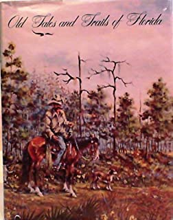 Old tales and trails of Florida