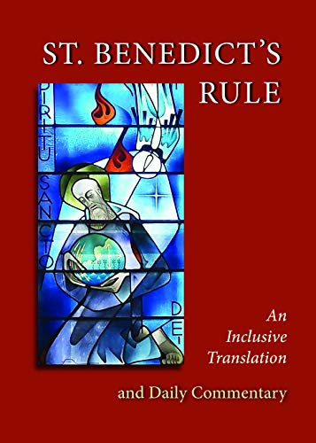 St. Benedict's Rule: An Inclusive Translation and Daily Commentary