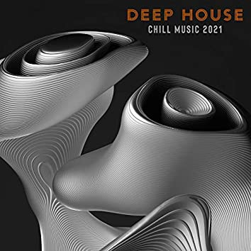 Deep House Chill Music 2021
