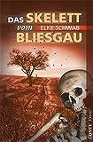 Elke Schwab: Das Skelett vom Bliesgau