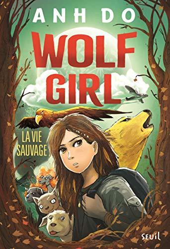 Wolf Girl, tome 1 La Vie sauvage (Fiction)