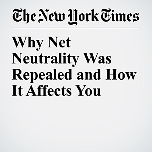 Why Net Neutrality Was Repealed and How It Affects You copertina