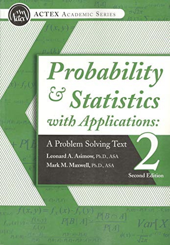 Compare Textbook Prices for Probability & Statistics with Applications: A Problem Solving Text 2nd Edition ISBN 9781625424723 by ASA Leonard A. Asimow Ph.D.